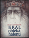 Kratochvíl M. V. - Král obléká halenu