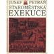 Staroměstská exekuce - Několik stránek z dějin povstání feudálních stavů proti Habsburkům v letech 1918-1620