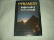 Pyramidy - tajemství minulosti