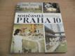 Současná Praha 10. Vydáno ke 40. výročí osvobození Československ