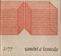UMĚNÍ A ŘEMESLA 1977 1 - 4. 1977. Lidová umělecká výroba. /kubistický nábytek/užité umění/gobelín/habánská keramika/