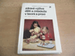 Zdravá výživa dětí a mládeže v teorii a praxi