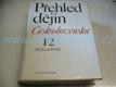Přehled dějin Československa