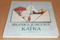 Branka Jurcová: Katka