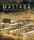 Mastaba - Objevování a rekonstrukce staroegyptské hrobky
