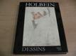 Hans Holbein le Jeune. Dessins