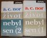 Život nebyl sen I.-II. (Záznam o životě českého spisovatele)