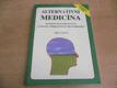 Alternativní medicína. Komplexní prevence a léčba p