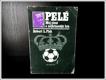 Pelé , Můj život a nejkrásnější hra
