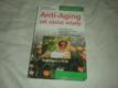 Anti-Aging Jak zůstat mladý