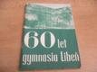 60 let gymnasia Libeň