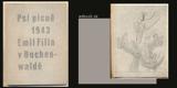 PSÍ PÍSNĚ V BUCHENWALDĚ 1943. 1945. Edice Přátelství. Ilustrace EMIL FILLA. /t/