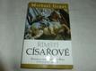 Římští císařové - životopisy vládců císařského Říma v letech 31 př. Kr. - 476 po Kr.