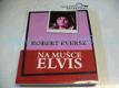 Na mušce Elvis