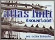 Atlas lodí: ŠKOLNÍ LODĚ