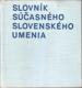 Slovník súčasného slovenského umenia