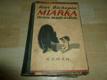 Miarka - dcera medvědice