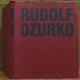 Rudolf Dzurko Já nedělám umění