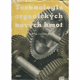 Technologie organických nových hmot