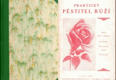 Praktický pěstitel růží + Květiny cibulovité