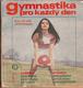 Gymnastika pro každý den (veľký formát)