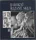 Barokní řezané sklo 1600 - 1760
