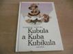 Kubula a Kuba Kubikula ed. JISKŘIČKY