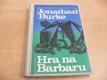 Hra na Barbaru a Dvojí pátrání
