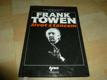 Frank Towen - Život s tancem