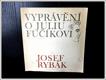 Vyprávění o Juliu Fučíkovi