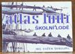 Atlas lodí sv. 6 - Školní lodě