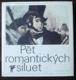 Pět romantických siluet