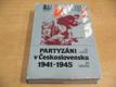 Partyzáni v Československu 1941-1945. Partizání v