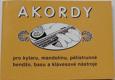 Akordy - pro kytaru, mandolínu, pětistrunné bendžo, basu a klávesové nástroje