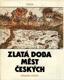 Zikmund Winter - ZLATÁ DOBA MĚST ČESKÝCH