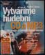 VYTVÁŘÍME HUDEBNÍ CD A MP3, JAK VYLEPŠIT A ZACHRÁNIT HUDEBNÍ NAHRÁVKY
