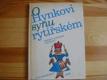 O Hynkovi synu rytířském