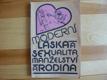 Moderní láska a sexualita manželství a rodina