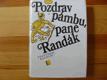 pozdrav pámbu,pane Randák