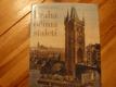 Praha očima staletí