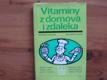Vitamíny z domova i zdaleka