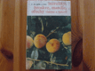 Meruňky ,broskve,mandle,ořechy