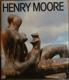 Henry Moore - Plastiky a myšlenky kolem nich