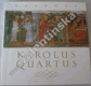 Karolus Quartus. Sborník studií UK