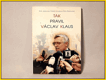 Tak pravil Václav Klaus