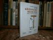 Křižovatky medicíny - Objevy, společnost, ...