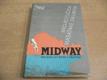 Midway. Rozhodující bitva v Pacifiku