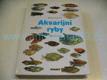 Akvarijní ryby. 500 druhů pro sladkovodní nádrže.