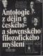 Antologie z dějin českého a slovenského filozofického myšlení (od 1848 do 1948)