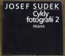 Josef Sudek Cykly fotografií 2